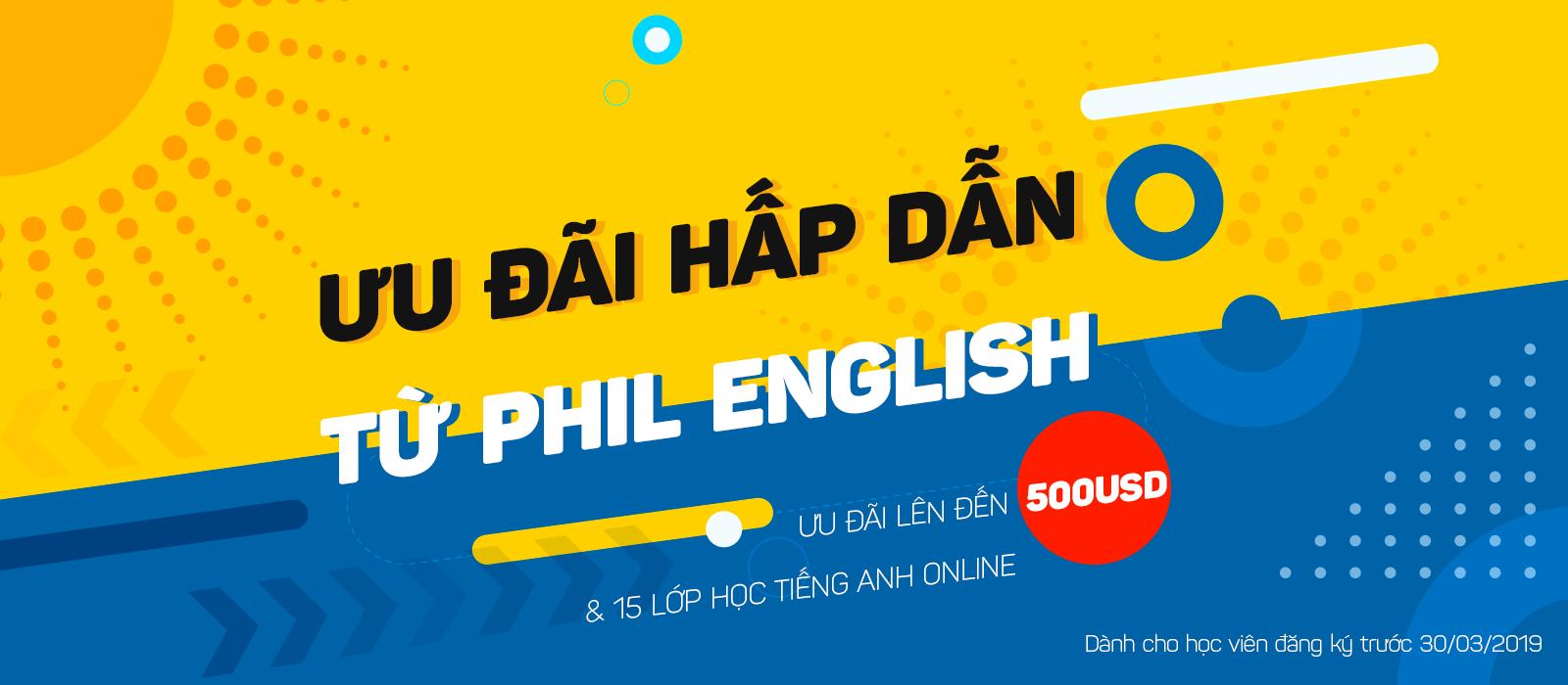 HẤP DẪN VỚI ƯU ĐÃI ĐẦU NĂM 2019 Phil English